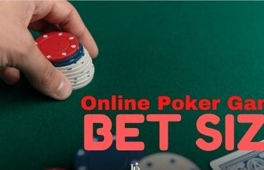 How To Bet Size While Playing Online Poker Games