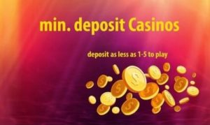 Minimum Deposit in Online Casinos - How Low Can You Go1
